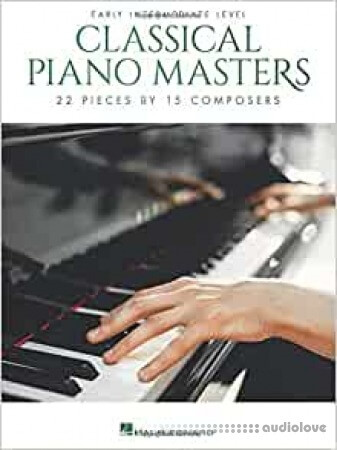 Classical Piano Masters - Early Intermediate Level: 22 Pieces by 15 Composers
