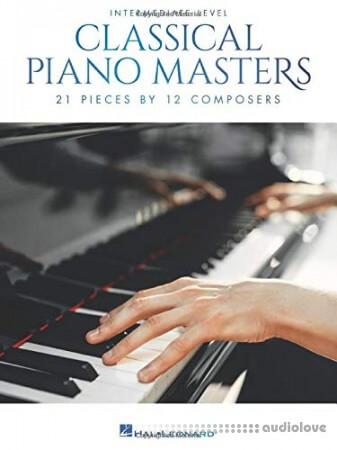 Classical Piano Masters - Intermediate Level: 21 Pieces by 12 Composers
