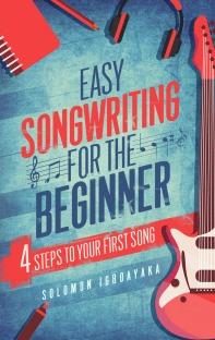 Easy Songwriting For the Beginner