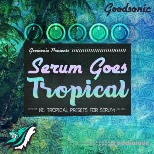 Goodsonic Serum Goes Tropical