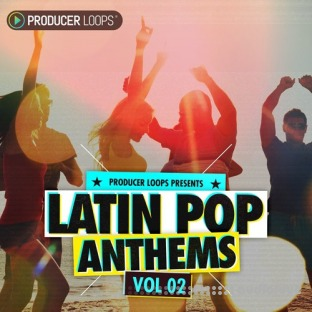 Producer Loops Latin Pop Anthems Vol.2
