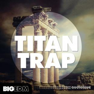 Big EDM Titan Trap