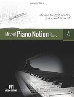 Piano Notion Method Book Four: The most beautiful melodies from around the world