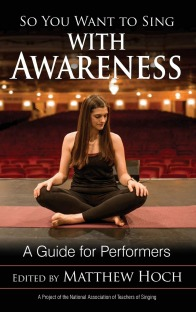 So You Want to Sing with Awareness : A Guide for Performers