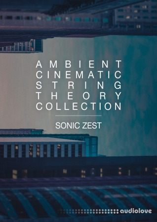 Sonic Zest Ambient Cinematic String Theory Collection