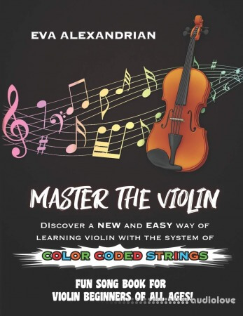 Master The Violin: Fun Song Book For Violin Beginners Of All Ages