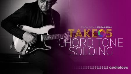 Truefire Rob Garland Take 5 Chord Tone Soloing