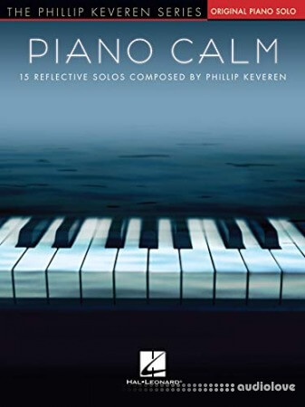Piano Calm Songbook: 15 Reflective Piano Solos Composed by Phillip Keveren