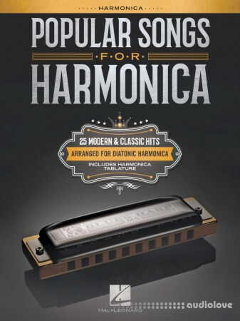 Popular Songs for Harmonica: 25 Modern & Classic Hits Arranged for Diatonic Harmonica