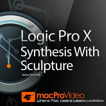 MacProVideo Logic Pro X 205: Synthesis With Sculpture