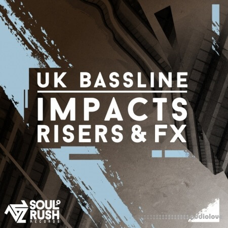 Soul Rush Records UK Bassline Impacts, Risers and FX