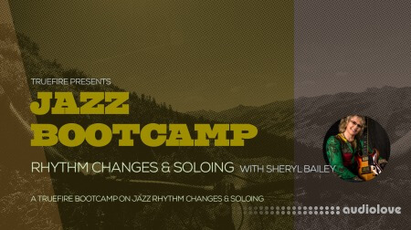Truefire Sheryl Bailey Jazz Bootcamp Rhythm Changes And Soloing