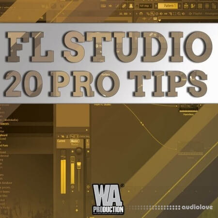 WA Production FL Studio 20 Pro Tips