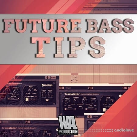 WA Production Future Bass Tips And Tricks