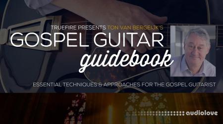 Truefire Ton Van Bergeijk Gospel Guitar Guidebook