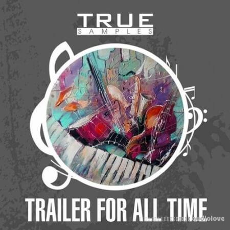 True Samples Trailer For All Time