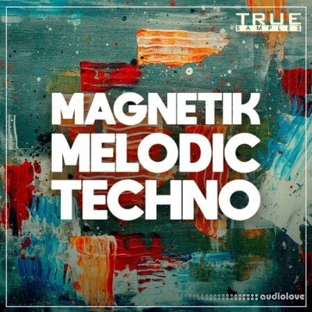 True Samples Magnetik Melodic Techno