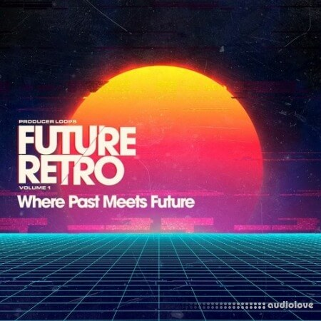 Producer Loops Future Retro Volume 1
