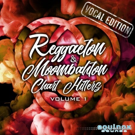 Equinox Sounds Reggaeton and Moombahton Chart Hitters Vol.1 Vocal Edition