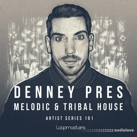 Loopmasters Denney: Melodic and Tribal House