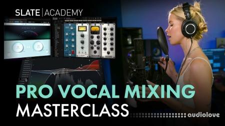Slate Digital Vocal Mixing Deep Dive Masterclass