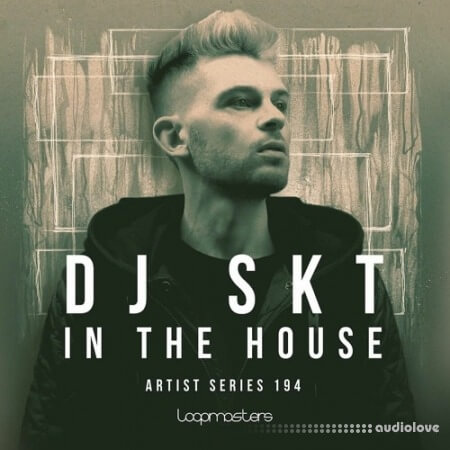 Loopmasters DJ S.K.T: In the House