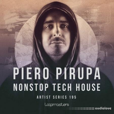Loopmasters Piero Pirupa: NONSTOP Tech House