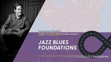 Truefire Tim Lerch On Location Jazz Blues Foundations
