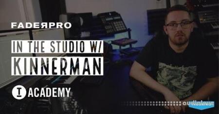 FaderPro In The Studio with Kinnerman