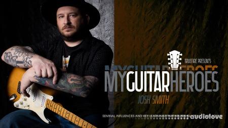 Truefire Josh Smith My Guitar Heroes