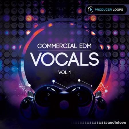 Producer Loops Commercial EDM Vocals Vol.1