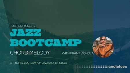 Truefire Frank Vignola Jazz Bootcamp Chord Melody
