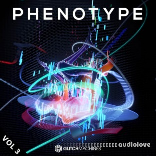 Glitchmachines Phenotype Vol.3