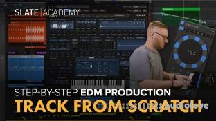 Slate Academy Edm Track From Scratch Masterclass