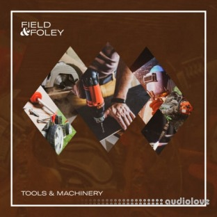 Field and Foley Tools and Machinery