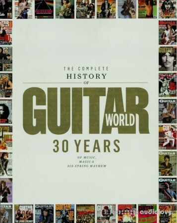 The Complete History of Guitar World: 30 Years of Music Magic and Six-String Mayhem
