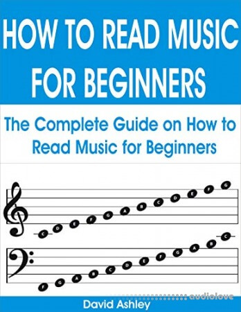 HOW TO READ MUSIC FOR BEGINNERS: The Complete Guide on How to Read Music for Beginners