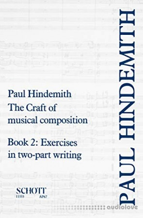 The Craft of Musical Composition : Book 2: Exercises in Two-Part Writing