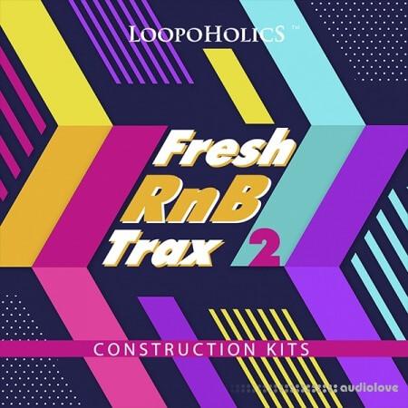 Loopoholics Fresh RnB Trax 2 Construction Kits