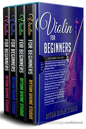 Violin for Beginners: 4 in 1- Beginner's Guide+ Tips and Tricks+ Simple and Effective Strategies of Reading Music