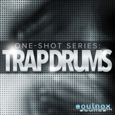 Equinox Sounds One Shot Series Trap Drums
