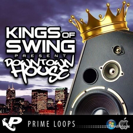 Prime Loops Kings Of Swing Present Downtown House MULTiFORMAT