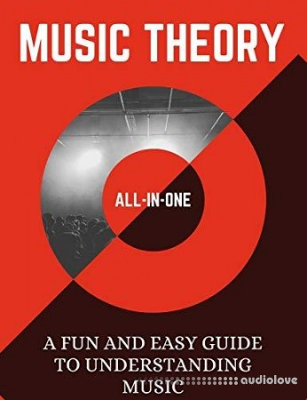 Music Theory: A Fun and Easy Guide to Understanding Music