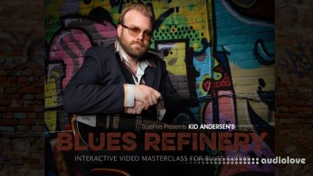 Truefire Kid Anderson Blues Refinery