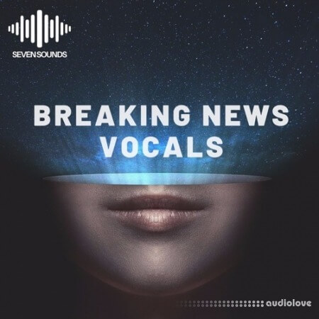 Seven Sounds Breaking News Vocals