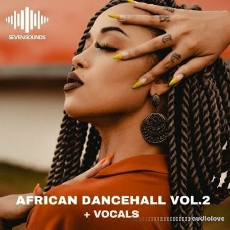 Seven Sounds African Dancehall Volume 2