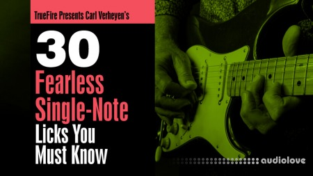 Truefire Carl Verheyen 30 Fearless Single Note Licks You Must To Know