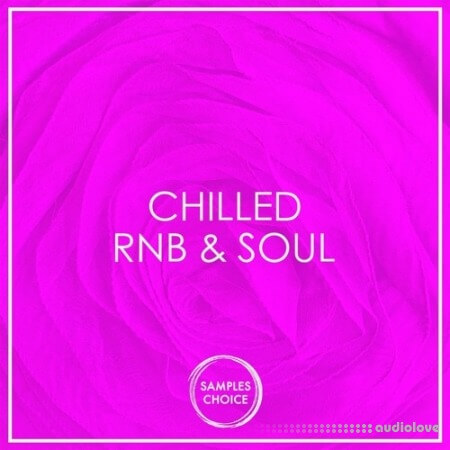 Samples Choice Chilled RnB And Soul WAV MiDi