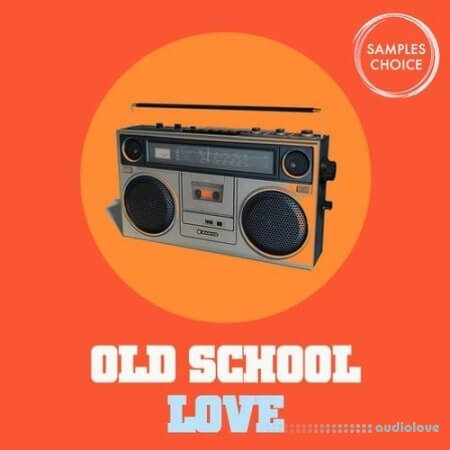 Samples Choice Old School Love