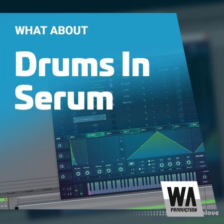 WA Production Drums In Serum TUTORiAL
